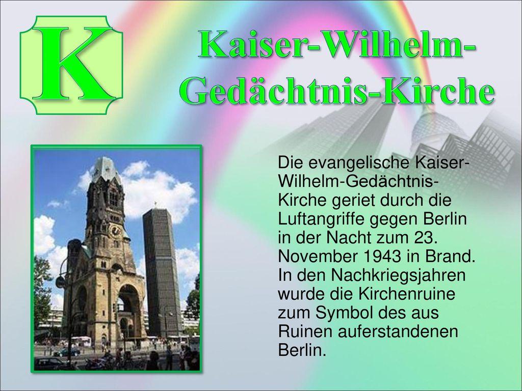 K Kaiser-Wilhelm- Gedächtnis-Kirche