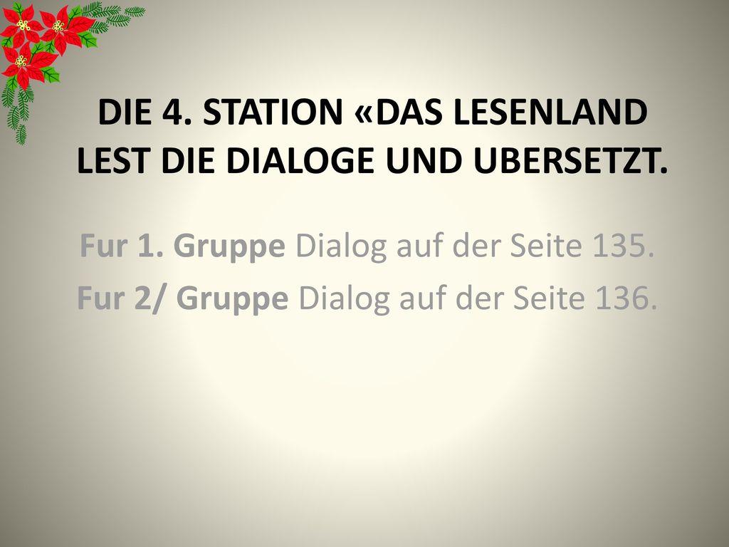 die 4. Station «Das lesenland Lest die Dialoge und ubersetzt.