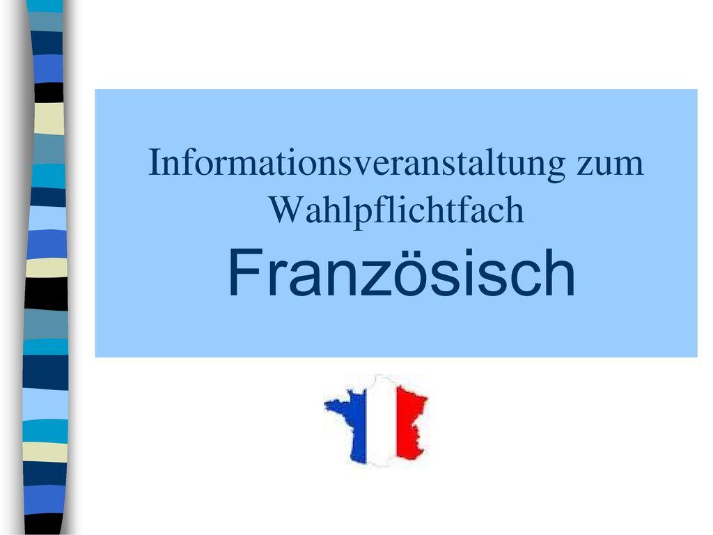 Informationsveranstaltung zum Wahlpflichtfach Französisch