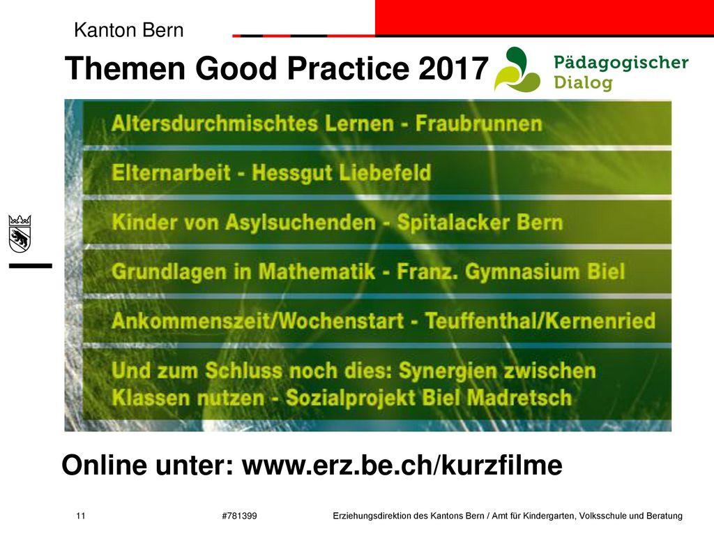 Themen Good Practice 2017 Online unter: www.erz.be.ch/kurzfilme