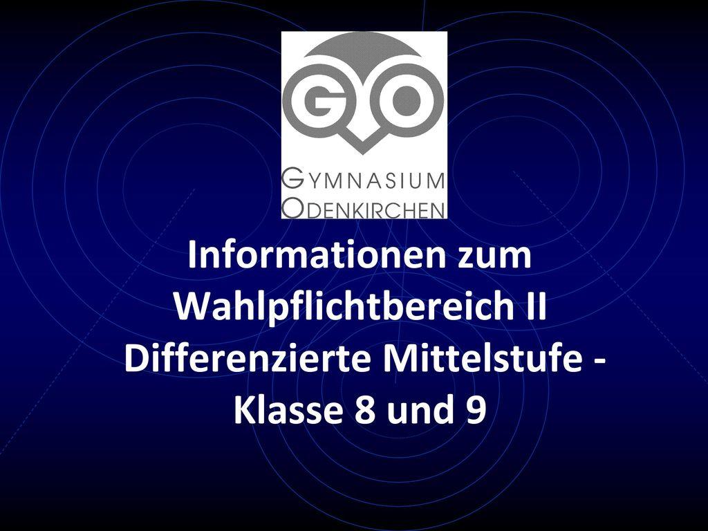 Informationen zum Wahlpflichtbereich II Differenzierte Mittelstufe - Klasse 8 und 9