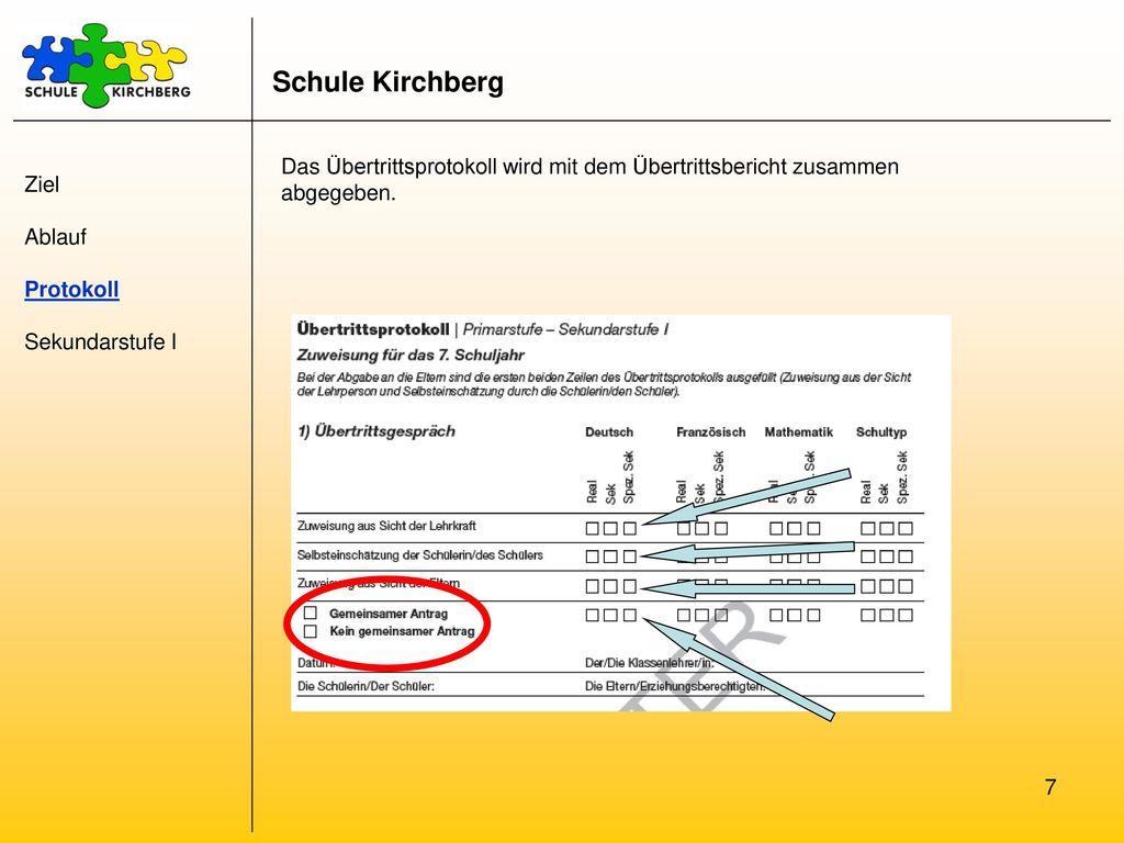Schule Kirchberg Das Übertrittsprotokoll wird mit dem Übertrittsbericht zusammen abgegeben. Ziel. Ablauf.