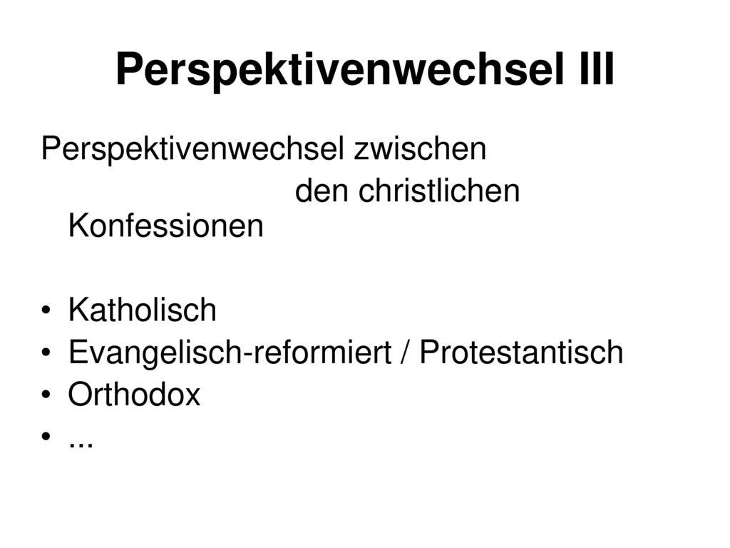 Perspektivenwechsel III