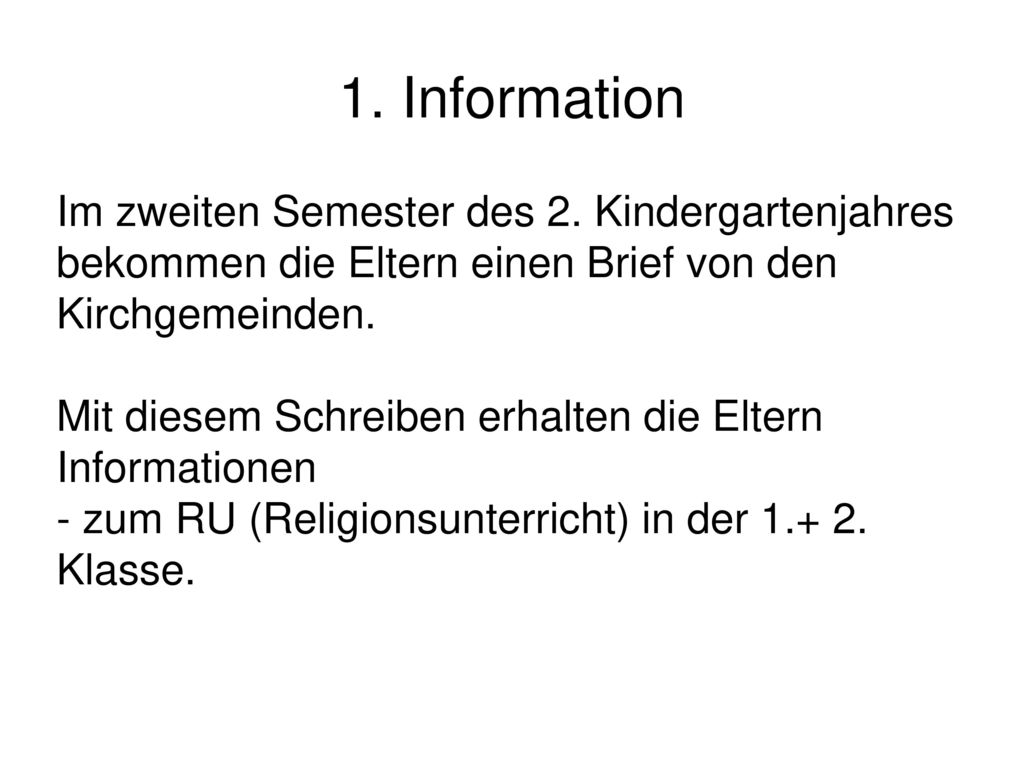 1. Information Im zweiten Semester des 2. Kindergartenjahres bekommen die Eltern einen Brief von den Kirchgemeinden.