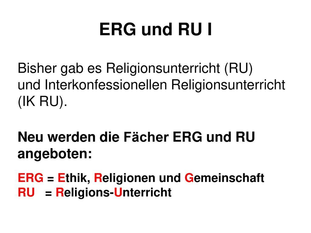 ERG und RU I Bisher gab es Religionsunterricht (RU)
