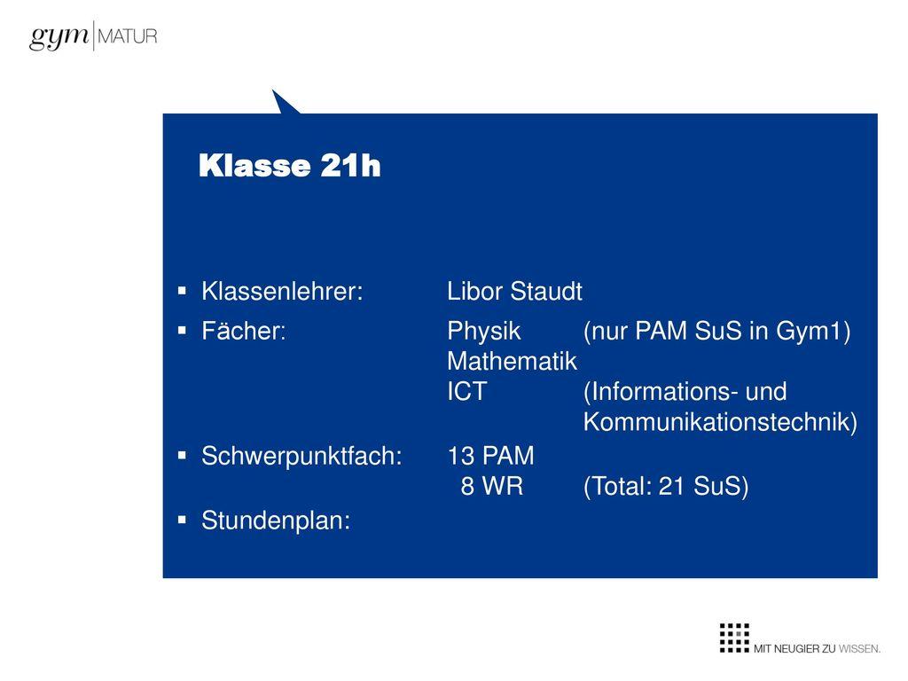 Klasse 21h Klassenlehrer: Libor Staudt