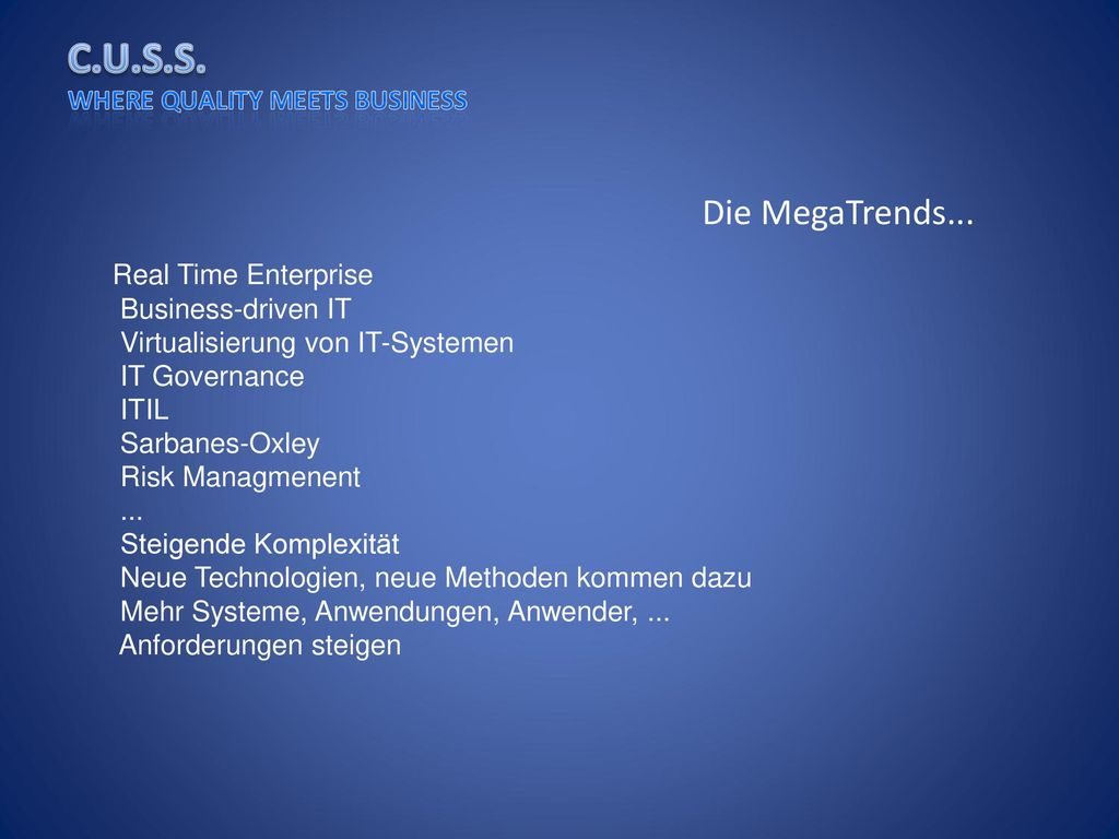 Die MegaTrends... Real Time Enterprise Business-driven IT