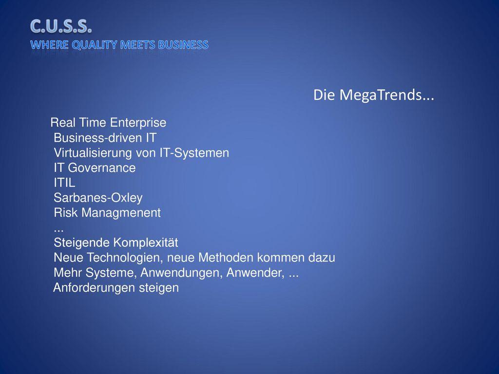 Die MegaTrends... Real Time Enterprise Business-driven IT