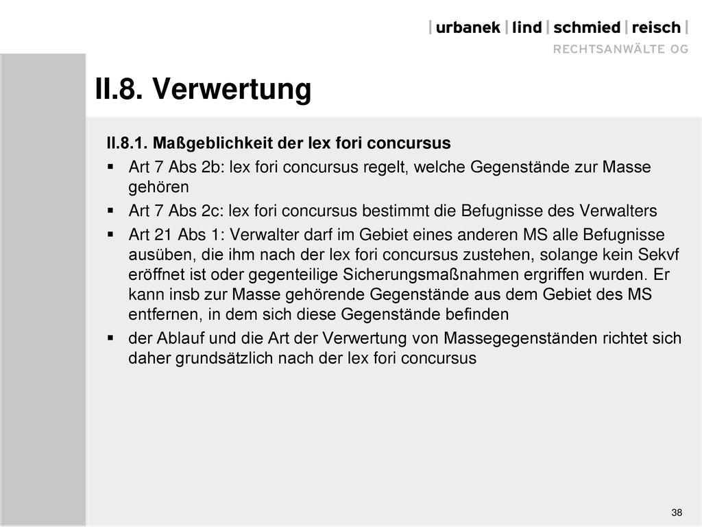 II.8. Verwertung II.8.1. Maßgeblichkeit der lex fori concursus