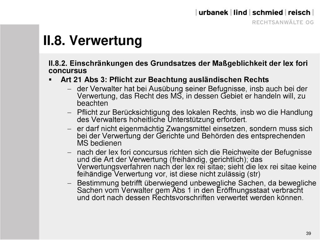 II.8. Verwertung II.8.2. Einschränkungen des Grundsatzes der Maßgeblichkeit der lex fori concursus.