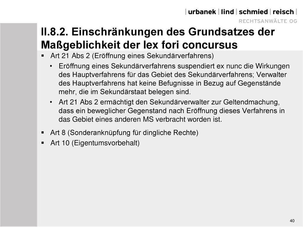 II.8.2. Einschränkungen des Grundsatzes der Maßgeblichkeit der lex fori concursus