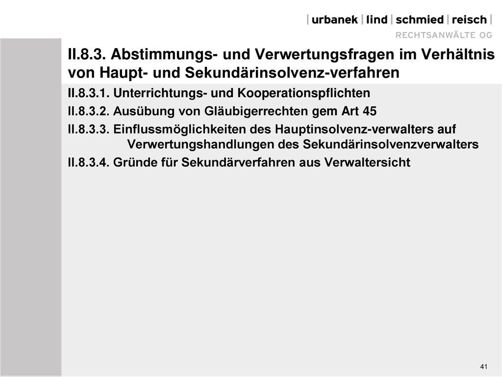 II.8.3. Abstimmungs- und Verwertungsfragen im Verhältnis von Haupt- und Sekundärinsolvenz-verfahren