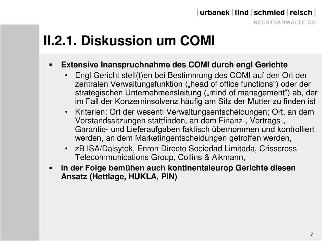 II.2.1. Diskussion um COMI Extensive Inanspruchnahme des COMI durch engl Gerichte.