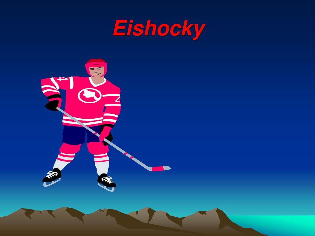 Eishocky