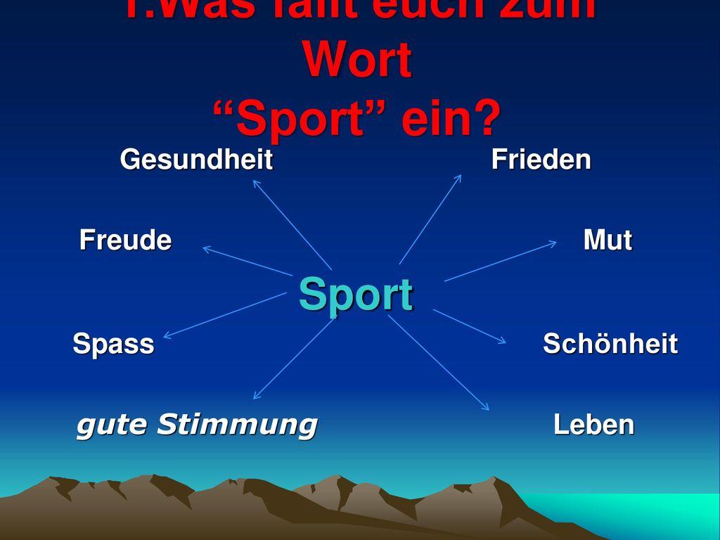 1.Was fällt euch zum Wort Sport ein