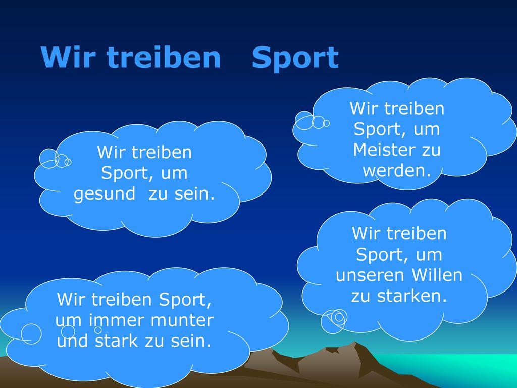 Wir treiben Sport Wir treiben Sport, um Meister zu werden.