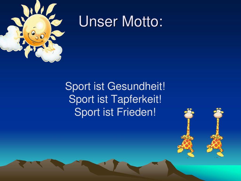 Sport ist Gesundheit! Sport ist Tapferkeit! Sport ist Frieden!