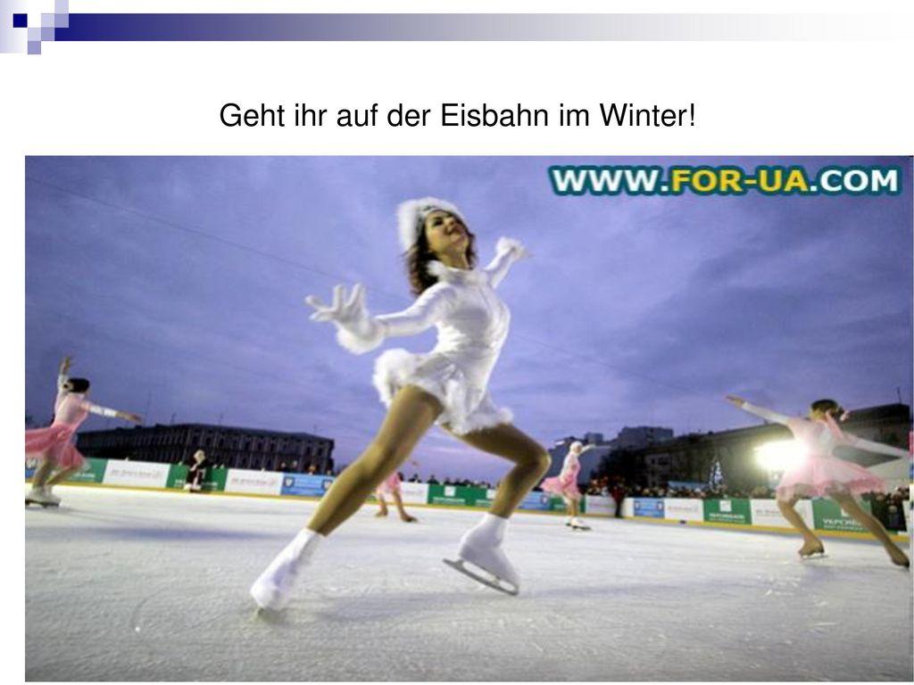 Geht ihr auf der Eisbahn im Winter!