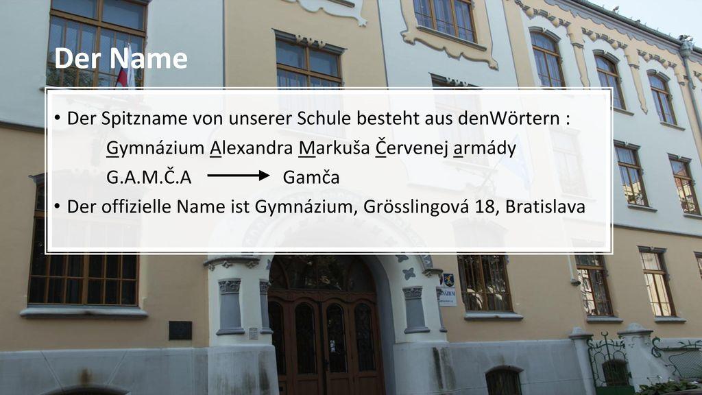 Der Name Der Spitzname von unserer Schule besteht aus denWörtern :