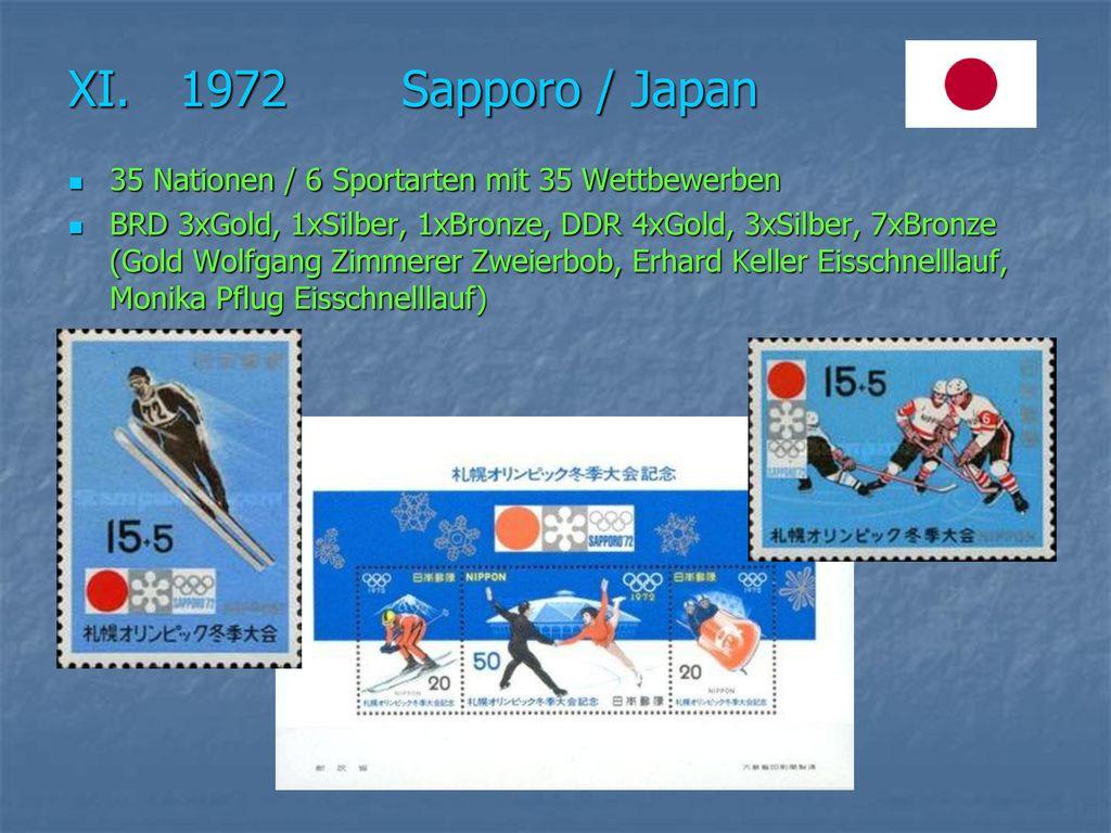 XI. 1972 Sapporo / Japan 35 Nationen / 6 Sportarten mit 35 Wettbewerben.