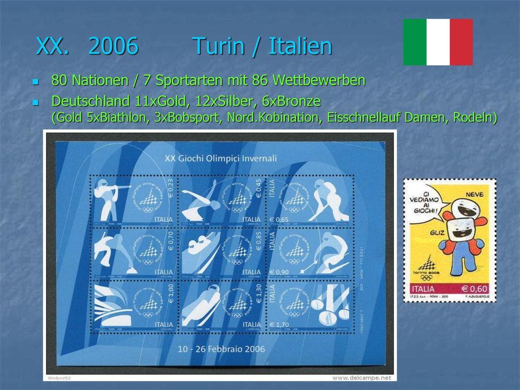 XX. 2006 Turin / Italien 80 Nationen / 7 Sportarten mit 86 Wettbewerben.