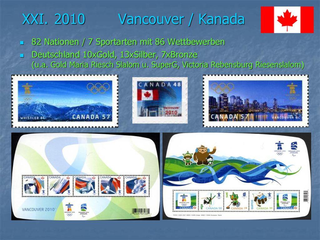 XXI. 2010 Vancouver / Kanada 82 Nationen / 7 Sportarten mit 86 Wettbewerben.
