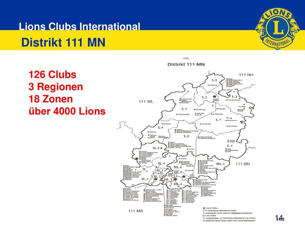 Distrikt 111 MN 126 Clubs 3 Regionen 18 Zonen über 4000 Lions 14