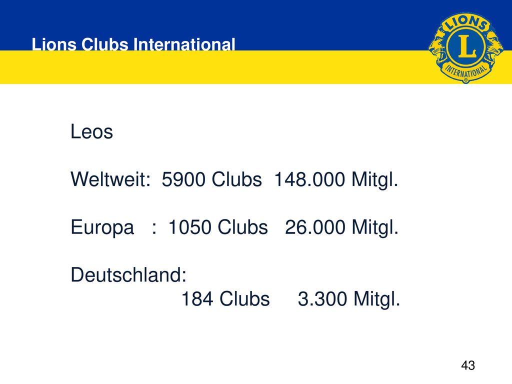 Leos Weltweit: 5900 Clubs 148.000 Mitgl.
