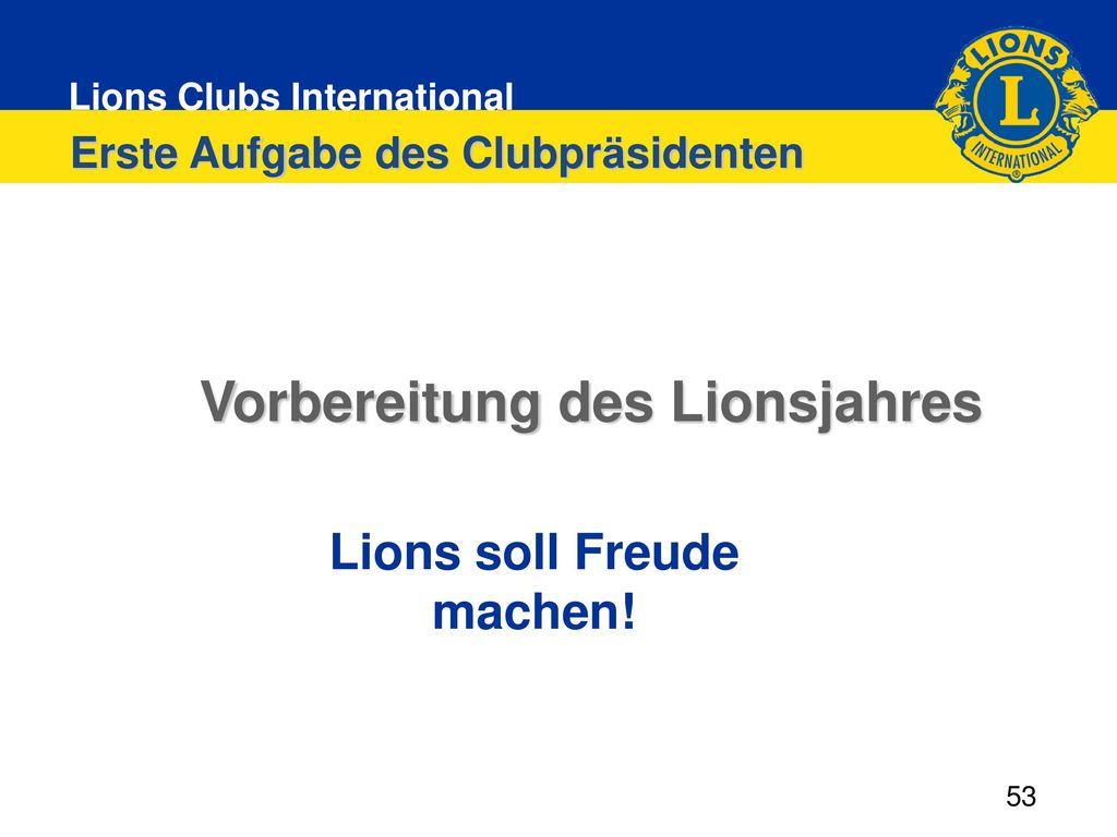Vorbereitung des Lionsjahres Lions soll Freude machen!