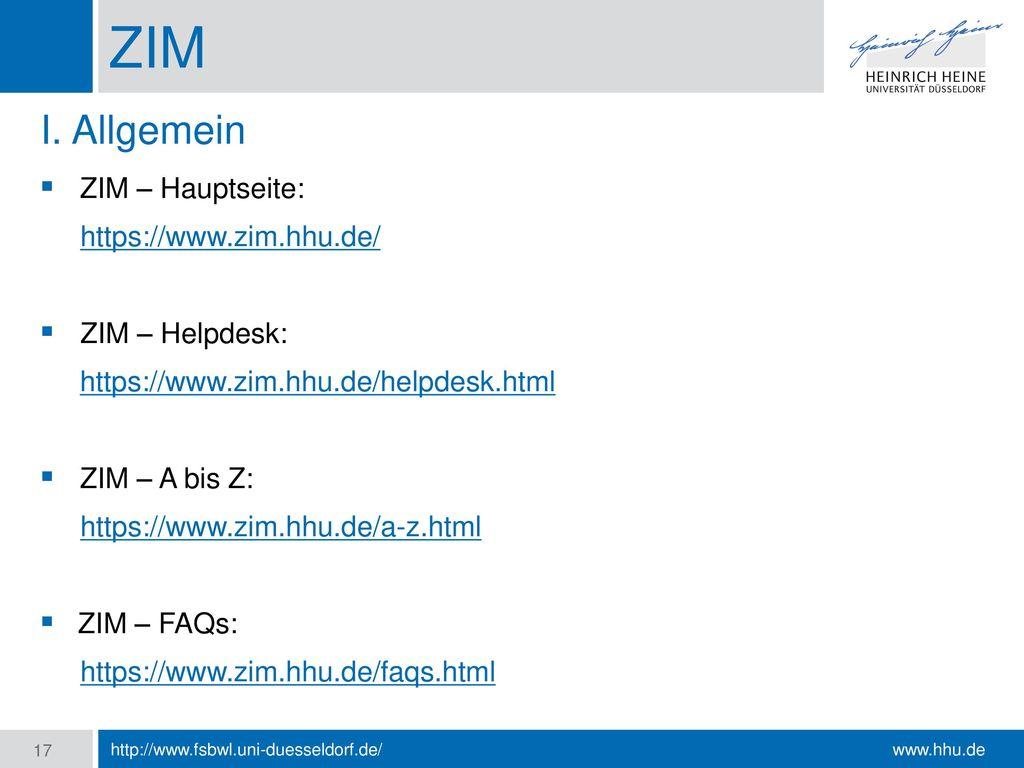ZIM I. Allgemein ZIM – Hauptseite: https://www.zim.hhu.de/