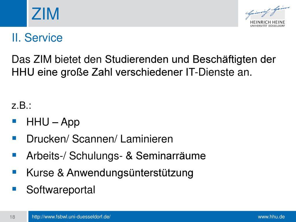 ZIM II. Service. Das ZIM bietet den Studierenden und Beschäftigten der HHU eine große Zahl verschiedener IT-Dienste an.