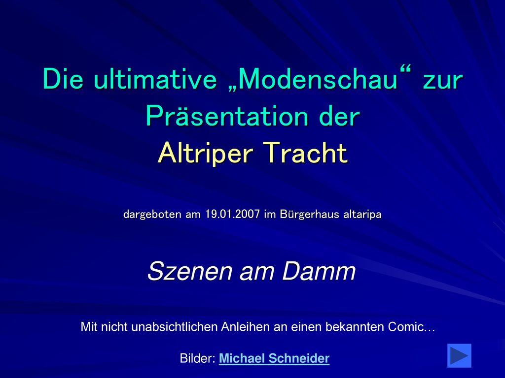 """Die ultimative """"Modenschau zur Präsentation der Altriper Tracht dargeboten am 19.01.2007 im Bürgerhaus altaripa"""