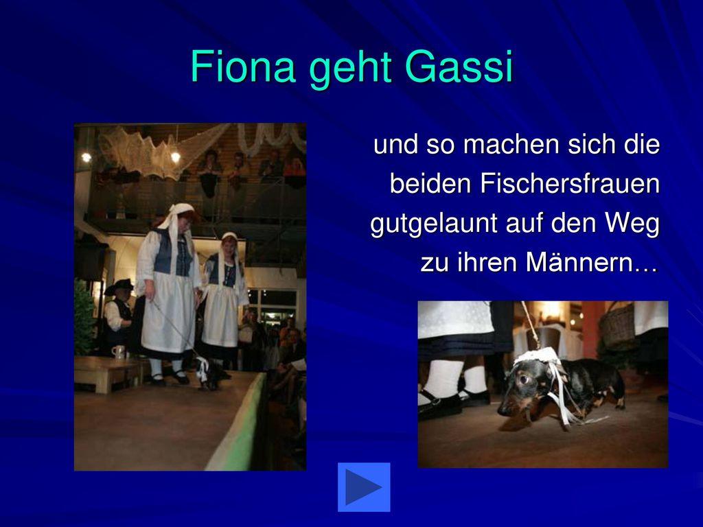 Fiona geht Gassi und so machen sich die beiden Fischersfrauen