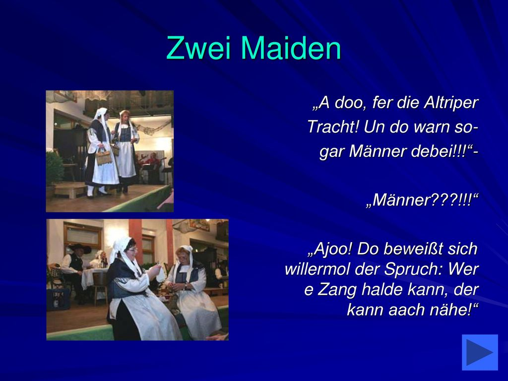 """Zwei Maiden """"A doo, fer die Altriper Tracht! Un do warn so-"""