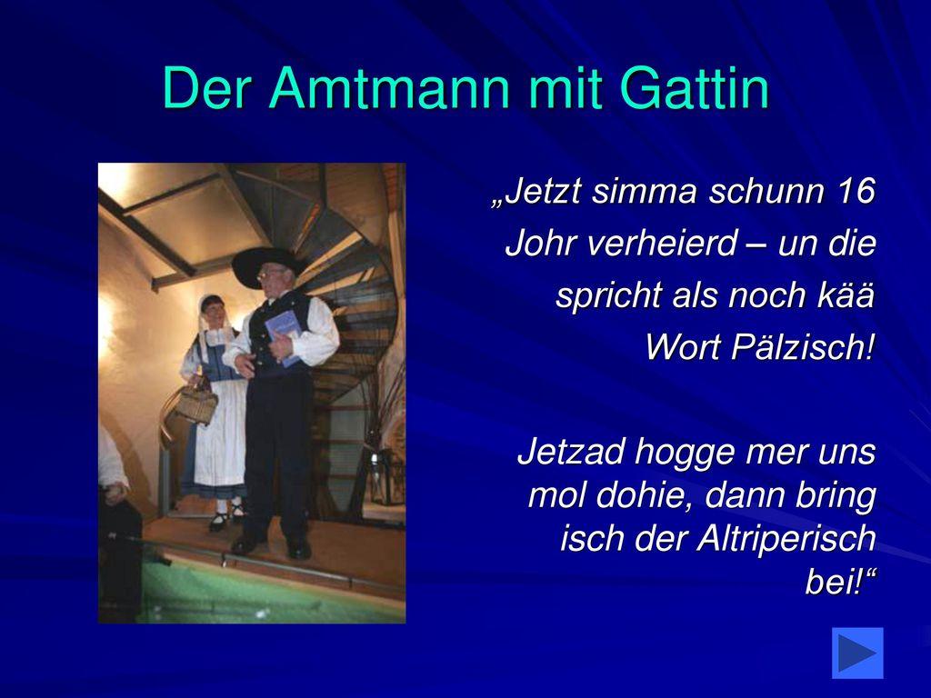 """Der Amtmann mit Gattin """"Jetzt simma schunn 16 Johr verheierd – un die"""