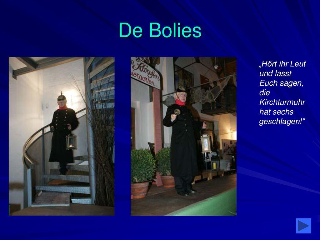"""De Bolies """"Hört ihr Leut und lasst Euch sagen, die Kirchturmuhr hat sechs geschlagen!"""
