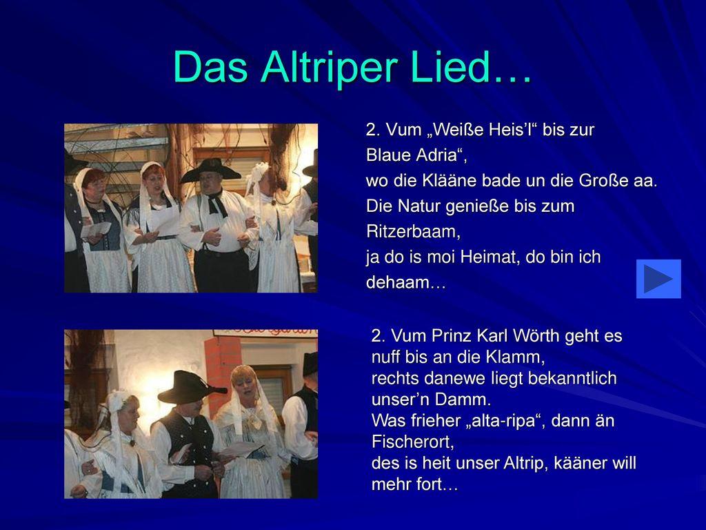 "Das Altriper Lied… 2. Vum ""Weiße Heis'l bis zur Blaue Adria ,"