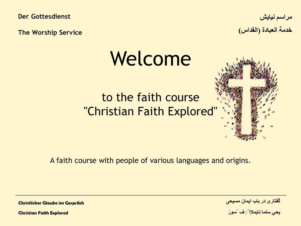 Welcome to the faith course Christian Faith Explored مراسم نیایش