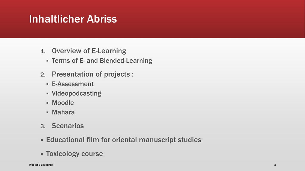 Inhaltlicher Abriss Overview of E-Learning Presentation of projects :