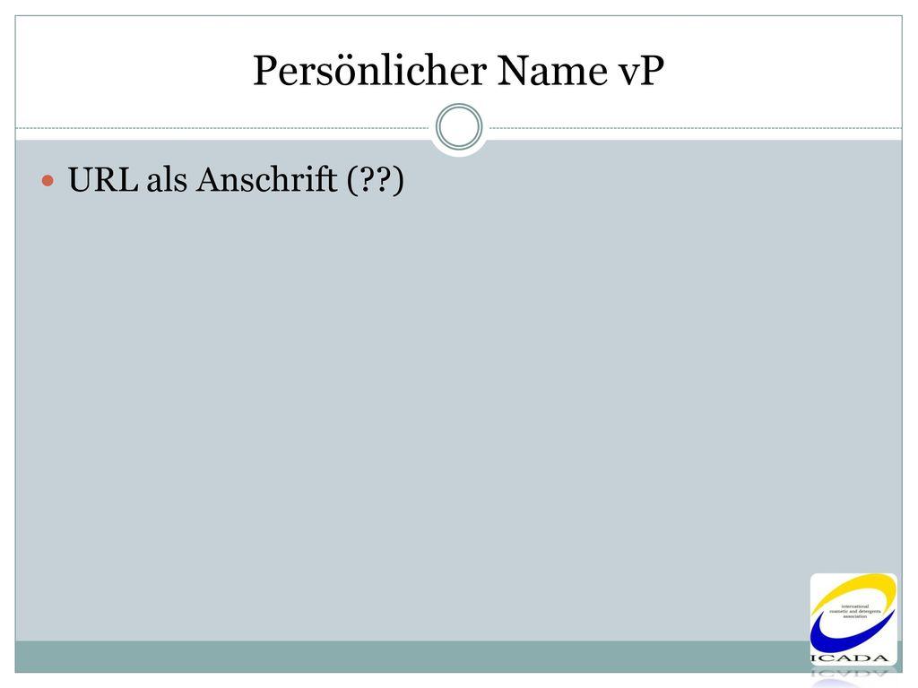 Persönlicher Name vP URL als Anschrift ( )