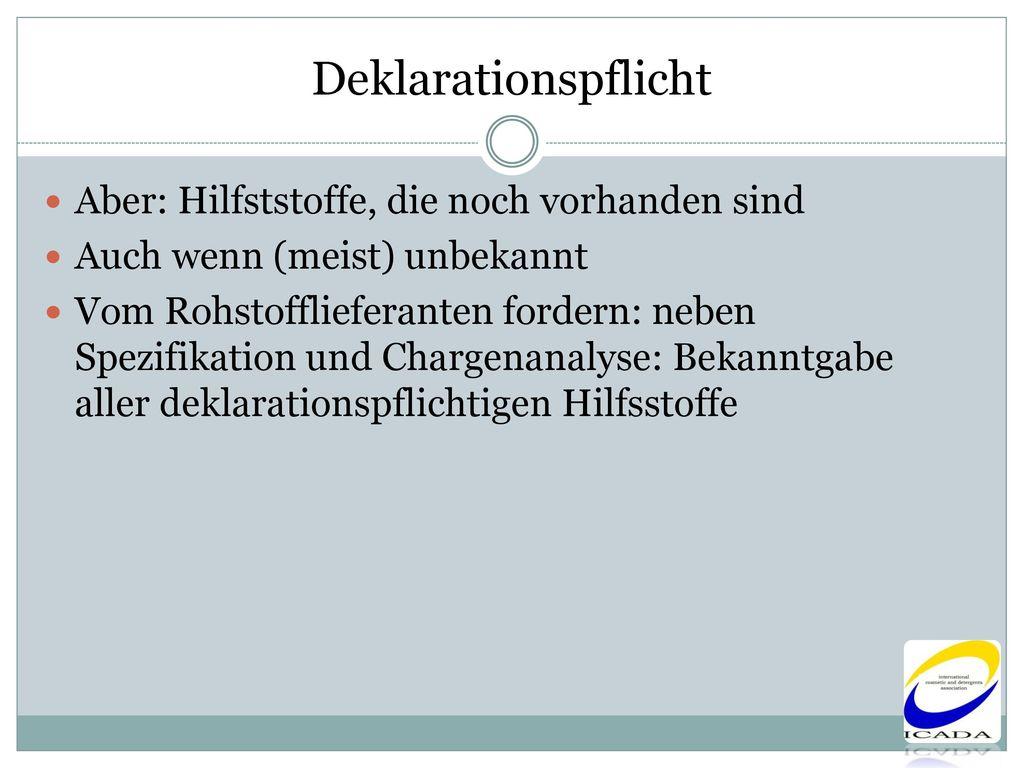 Deklarationspflicht Aber: Hilfststoffe, die noch vorhanden sind