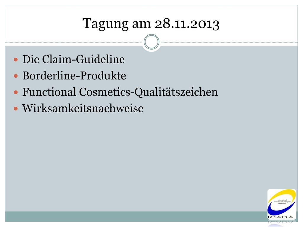 Tagung am 28.11.2013 Die Claim-Guideline Borderline-Produkte