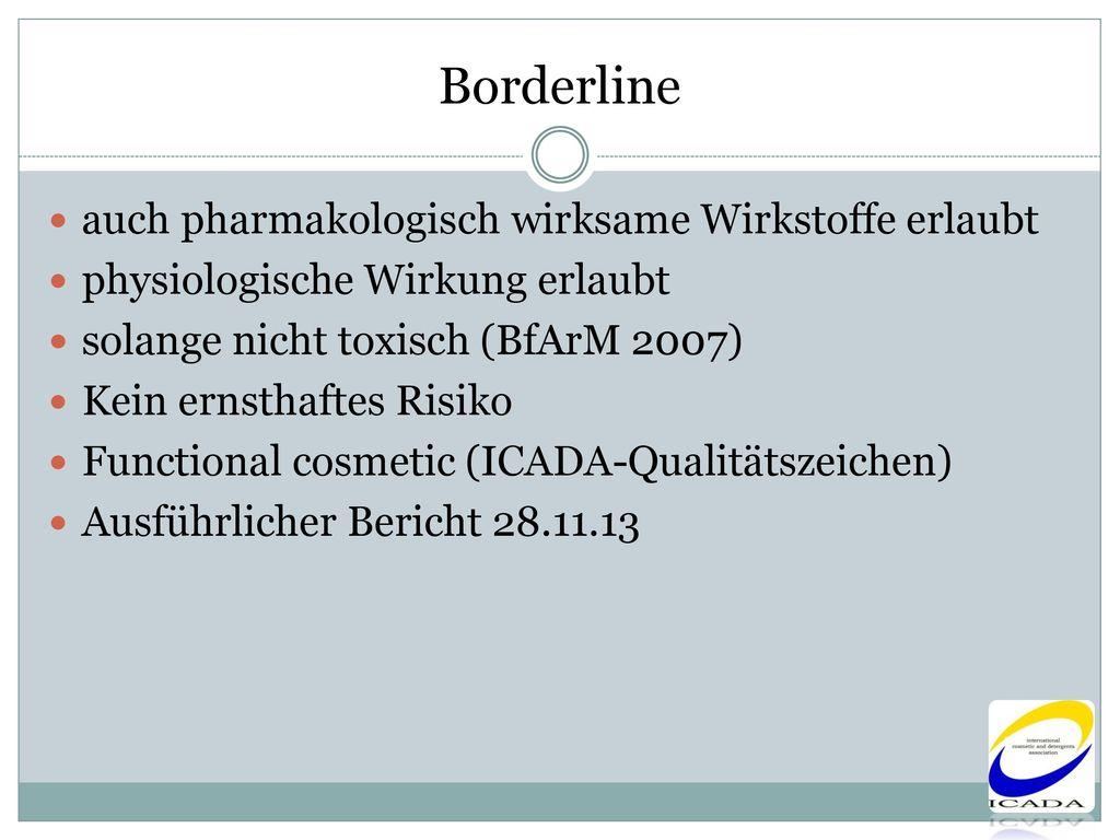 Borderline auch pharmakologisch wirksame Wirkstoffe erlaubt