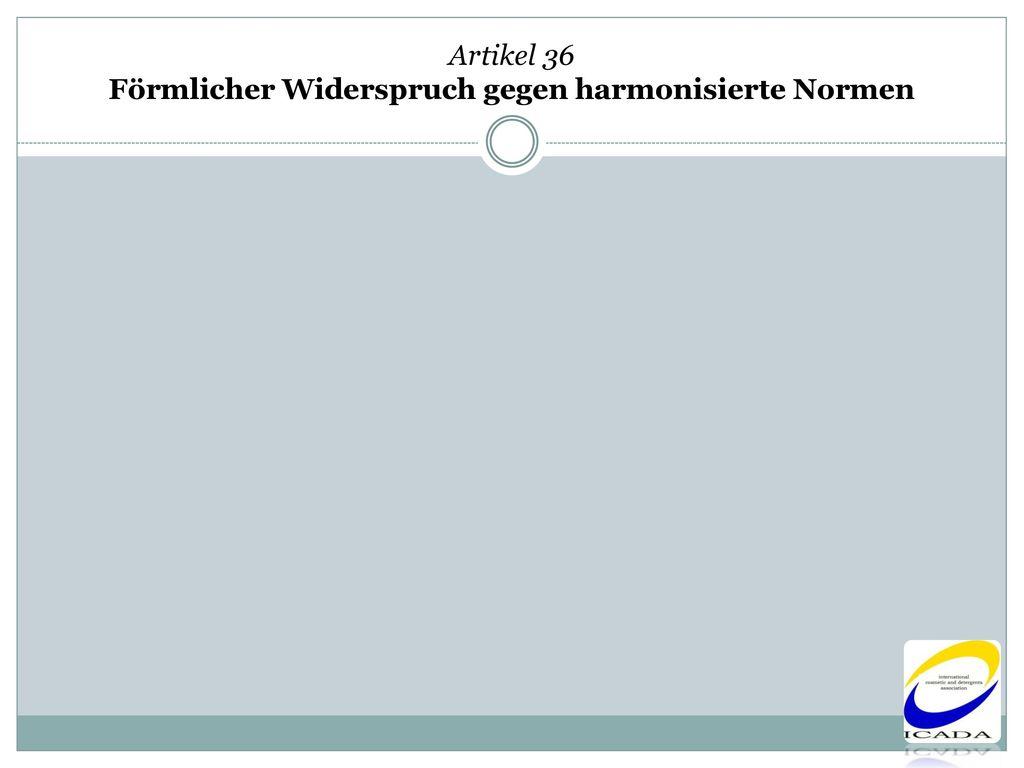 Artikel 36 Förmlicher Widerspruch gegen harmonisierte Normen