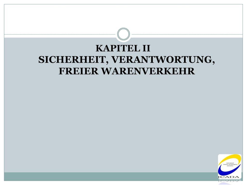 KAPITEL II SICHERHEIT, VERANTWORTUNG, FREIER WARENVERKEHR