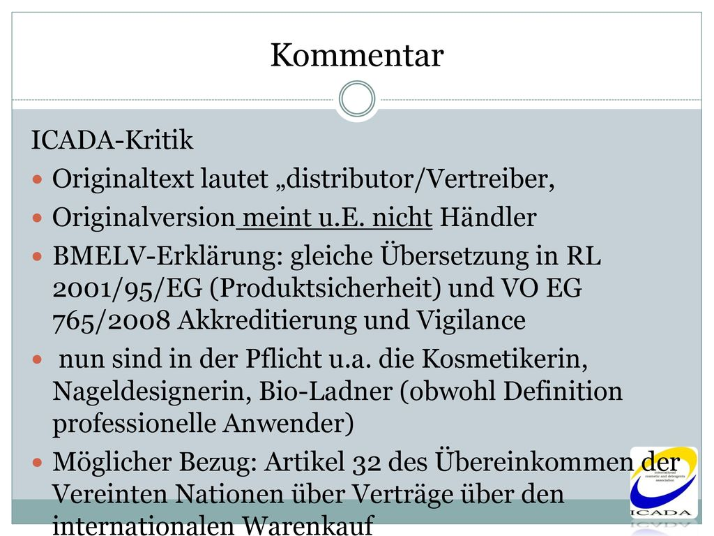 "Kommentar ICADA-Kritik Originaltext lautet ""distributor/Vertreiber,"