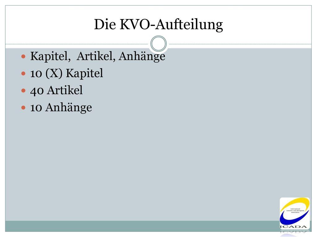 Die KVO-Aufteilung Kapitel, Artikel, Anhänge 10 (X) Kapitel 40 Artikel