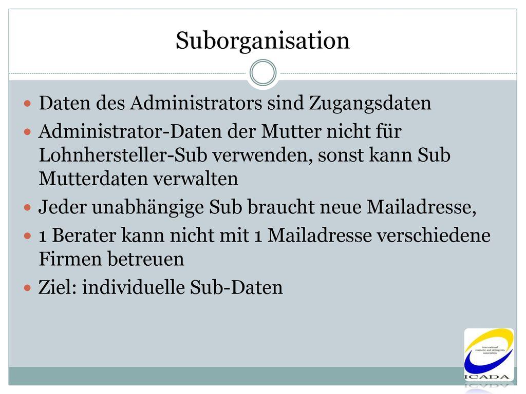 Suborganisation Daten des Administrators sind Zugangsdaten