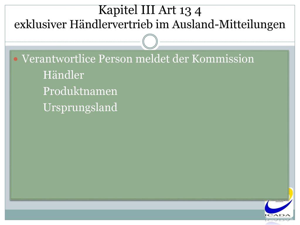 Kapitel III Art 13 4 exklusiver Händlervertrieb im Ausland-Mitteilungen
