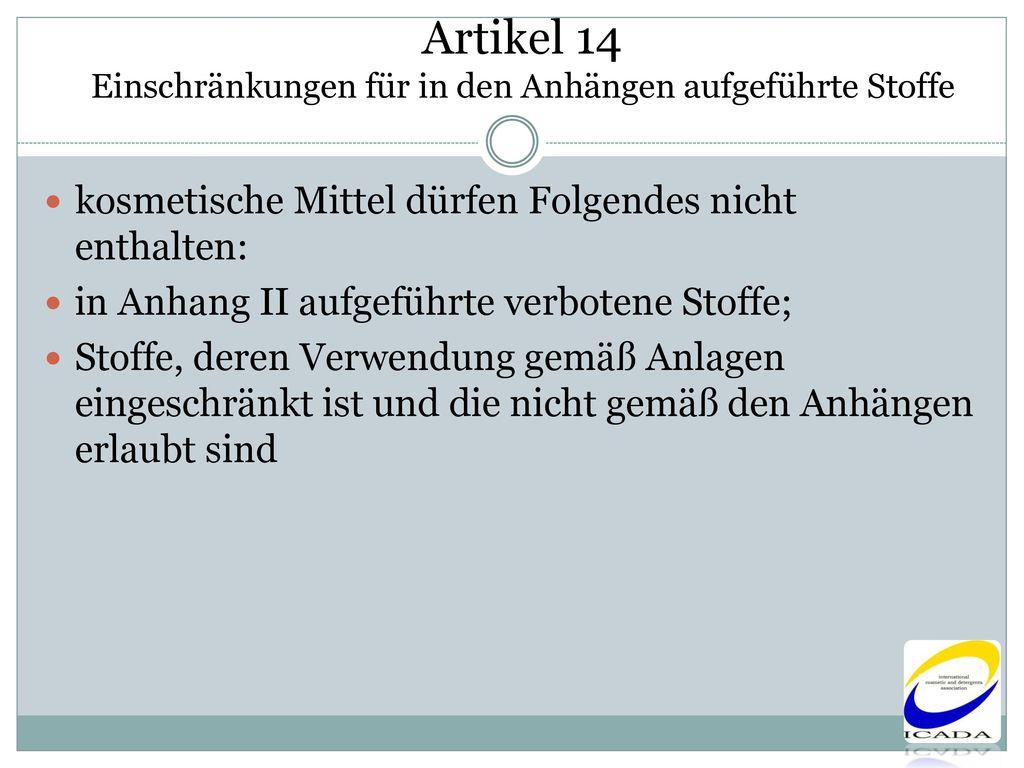 Artikel 14 Einschränkungen für in den Anhängen aufgeführte Stoffe